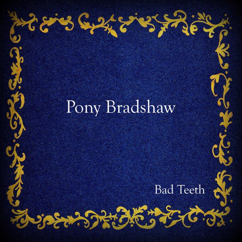 pony bradshaw bad teeth cover